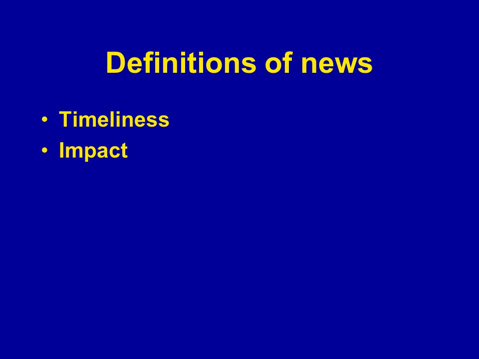 Definitions of news Timeliness Impact