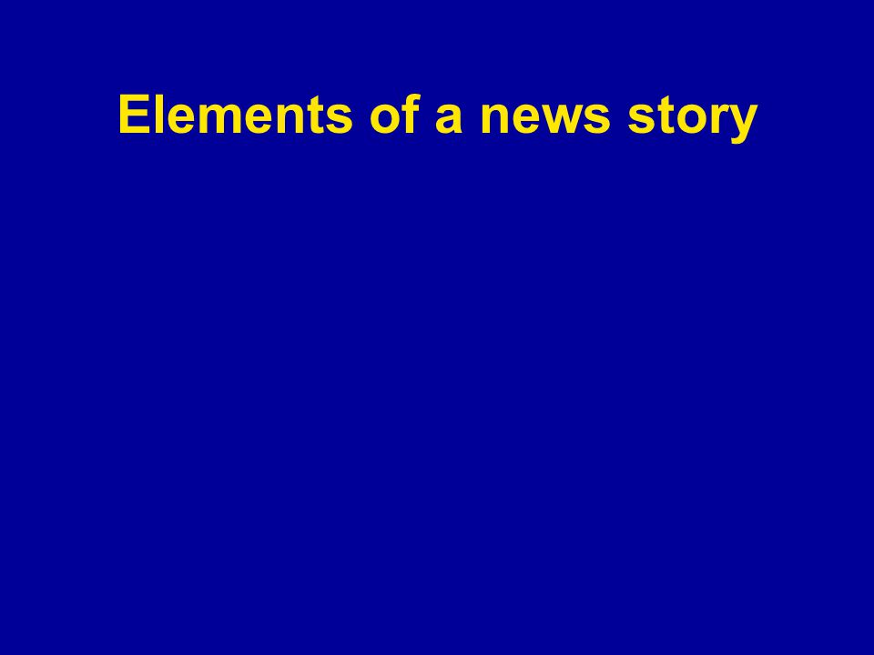 Elements of a news story
