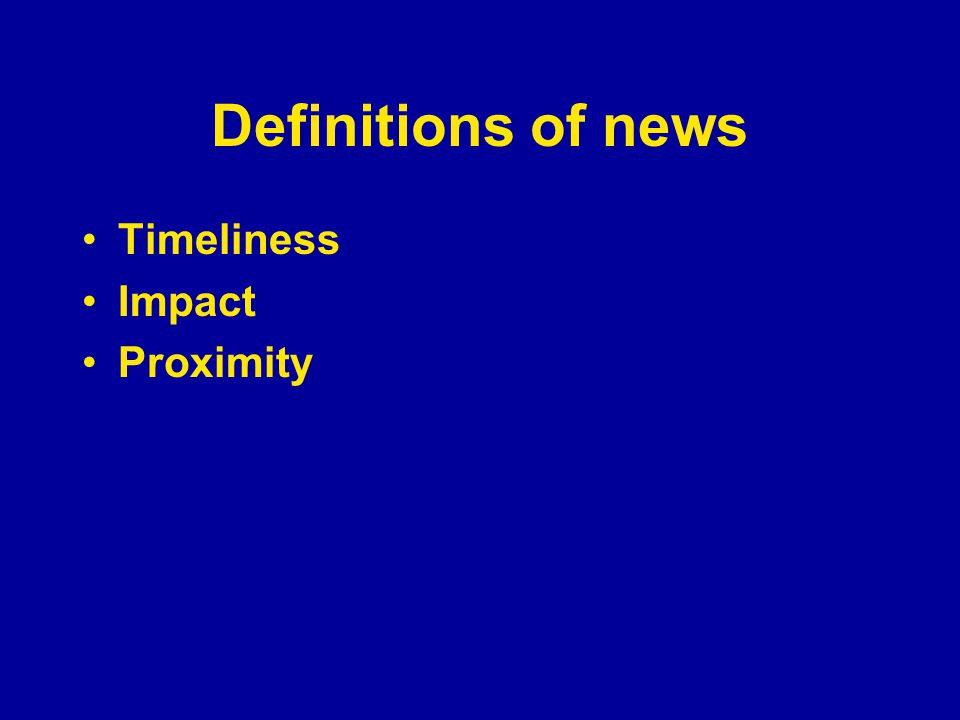 Definitions of news Timeliness Impact Proximity