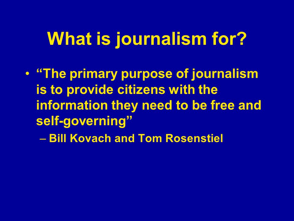 What is journalism for.