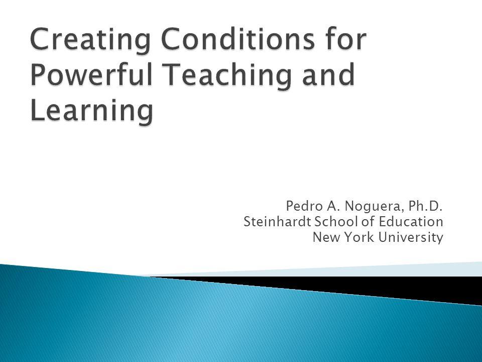 Pedro A. Noguera, Ph.D. Steinhardt School of Education New York University