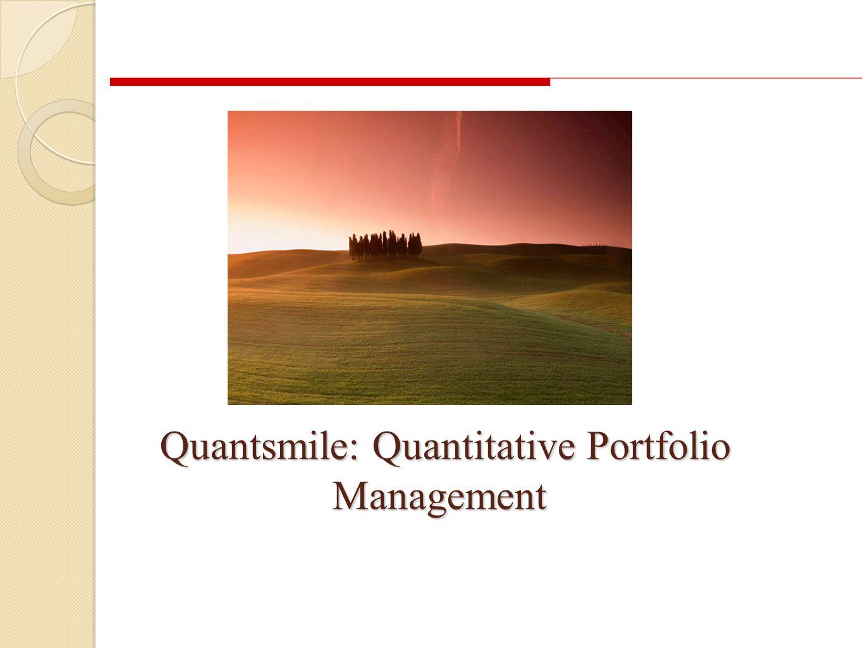 Quantsmile: Quantitative Portfolio Management Quantsmile: Quantitative Portfolio Management