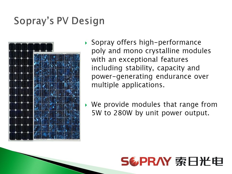  Sopray offers high-performance poly and mono crystalline modules with an exceptional features including stability, capacity and power-generating end