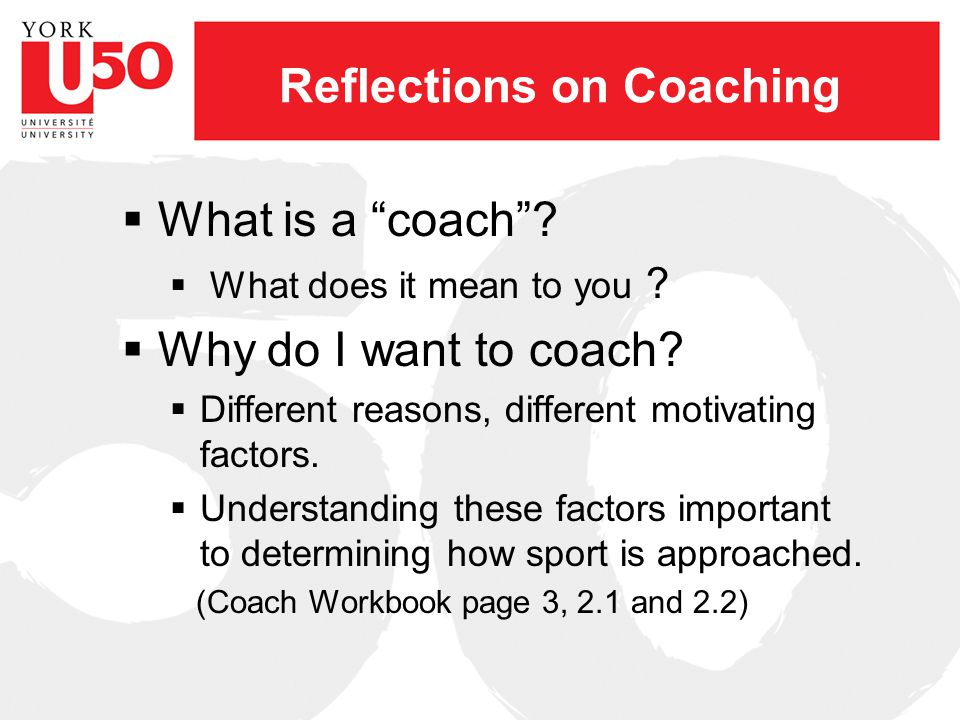 Reflections on Coaching  What is a coach .  What does it mean to you .