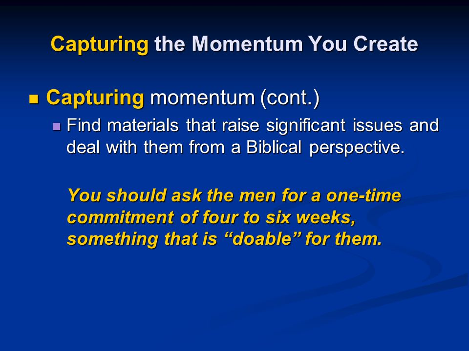 Capturing the Momentum You Create Capturing momentum (cont.) Capturing momentum (cont.) Find materials that raise significant issues and deal with the