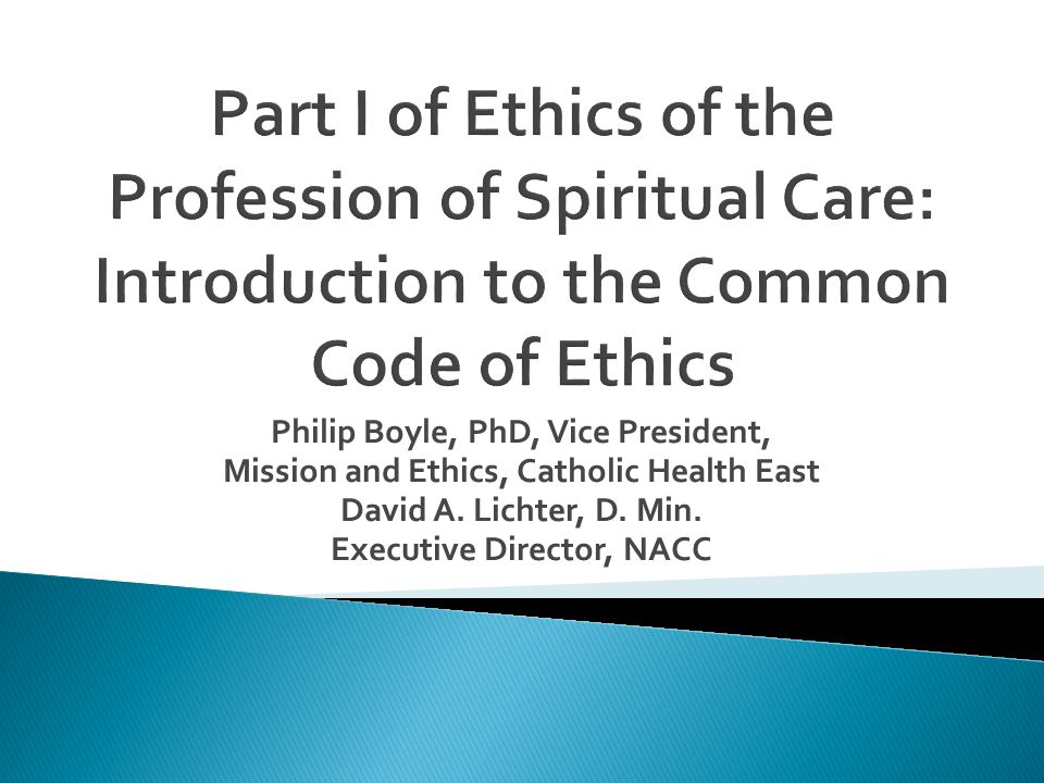 Philip Boyle, PhD, Vice President, Mission and Ethics, Catholic Health East David A. Lichter, D. Min. Executive Director, NACC