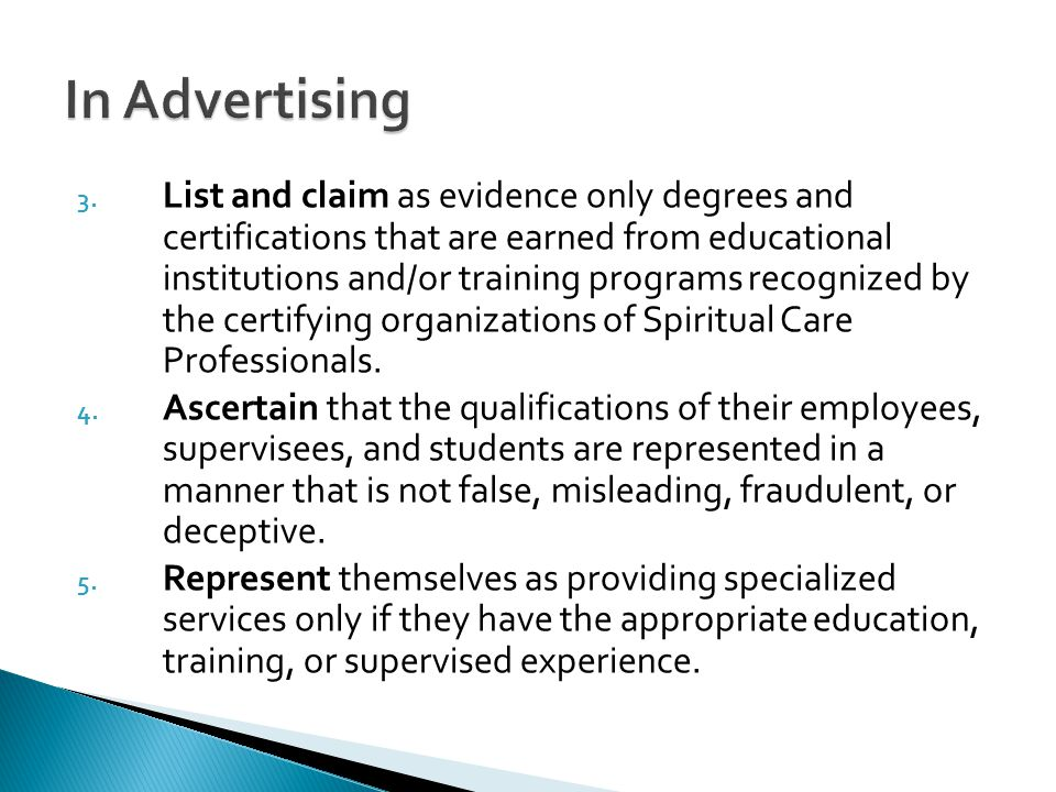3. List and claim as evidence only degrees and certifications that are earned from educational institutions and/or training programs recognized by the