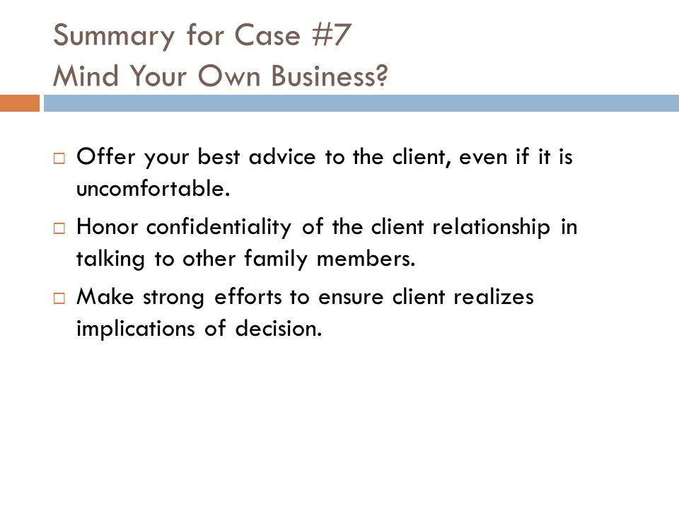 Summary for Case #7 Mind Your Own Business.