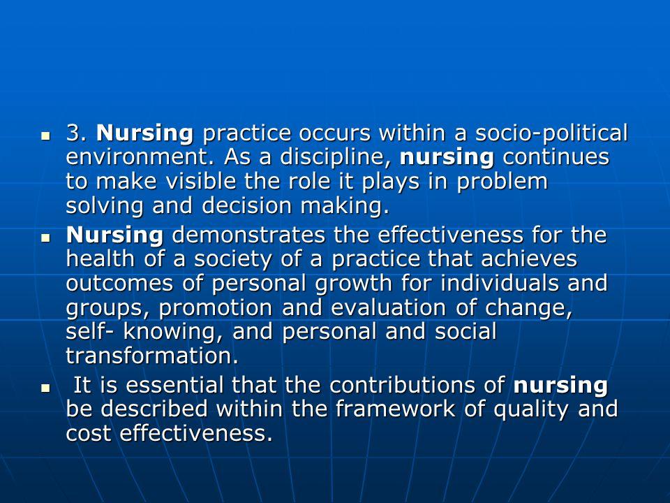 3. Nursing practice occurs within a socio-political environment.