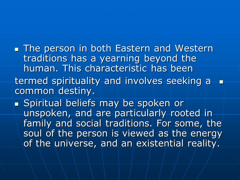 The person in both Eastern and Western traditions has a yearning beyond the human.