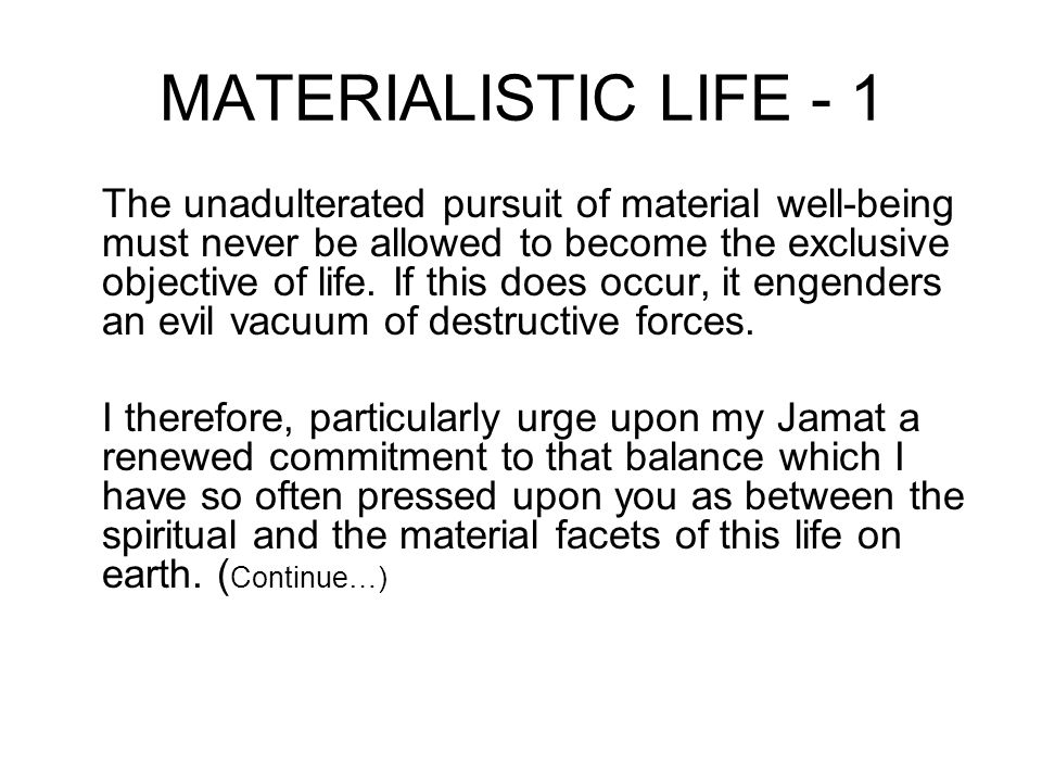 MATERIALISTIC LIFE - 2 …Build the edifice of your future wisely.