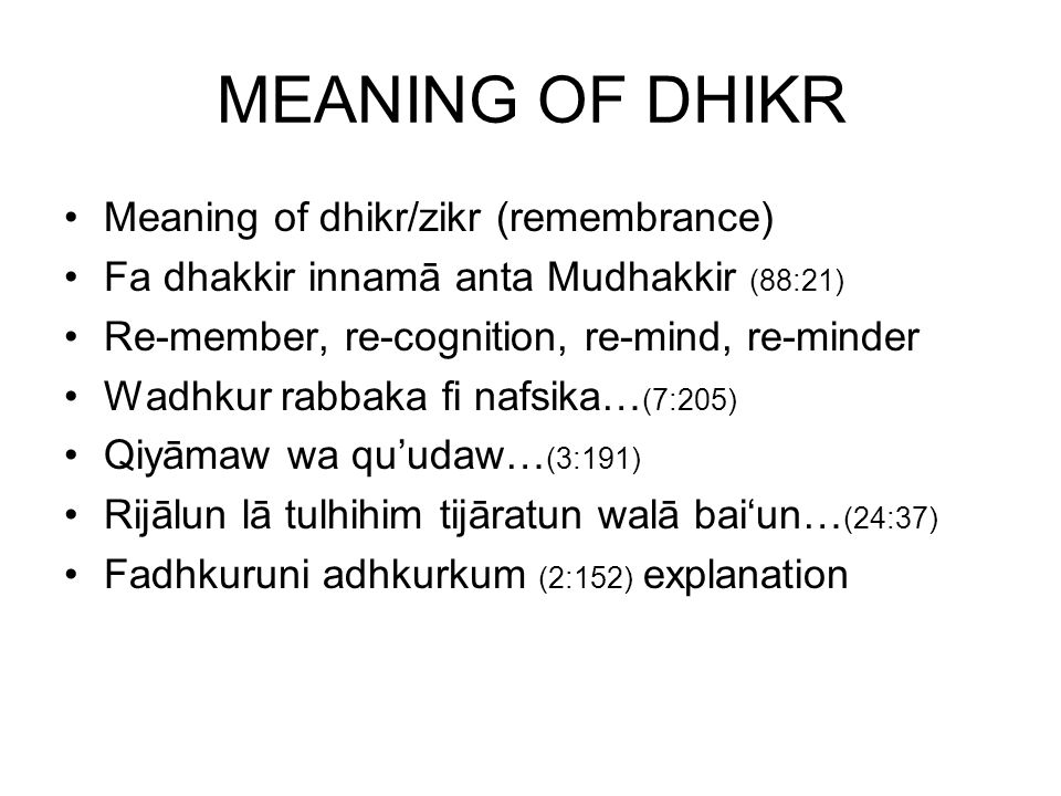 SCOPE OF DHIKR Udhkurullāh dhikran kathiran…huwalladhi yusalli… (33:41) explanation… No limit or time bar to dhikr and Tasbih Anytime, anywhere, too much dhikr Make it a way of life Protect the spark from storm of materialism Nourish the spark with dhikr