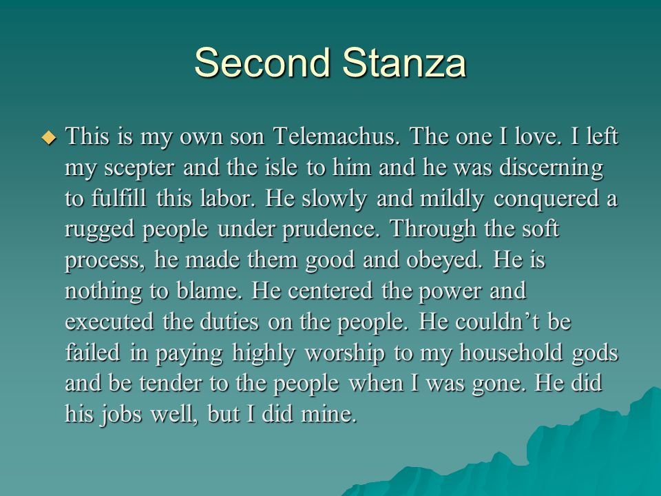 Second Stanza  This is my own son Telemachus. The one I love.