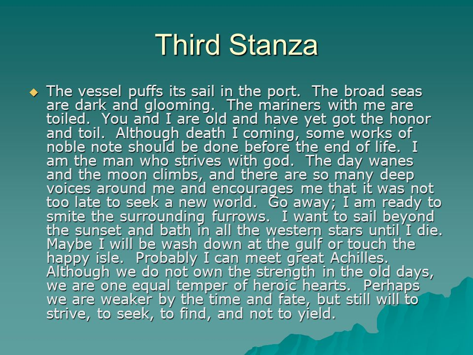 Third Stanza  The vessel puffs its sail in the port.