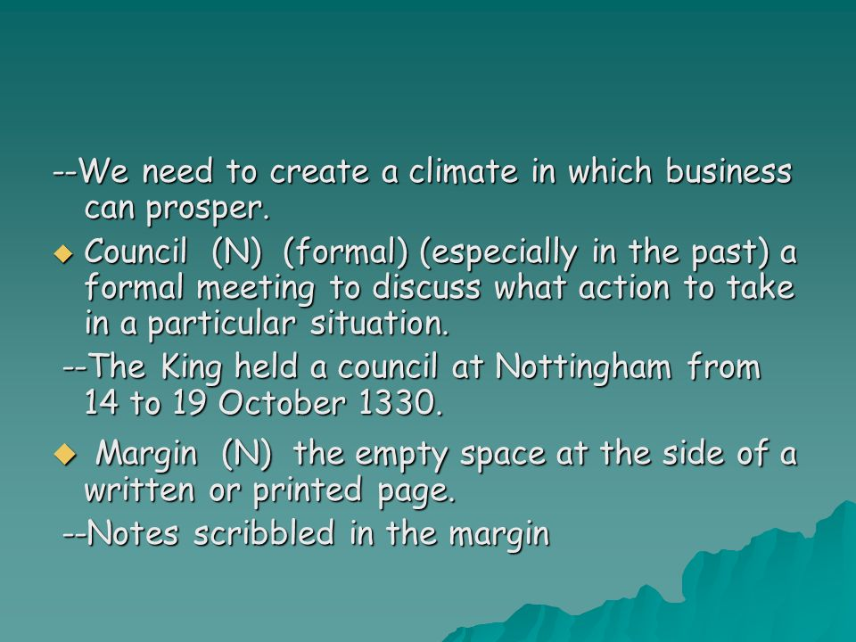 --We need to create a climate in which business can prosper.