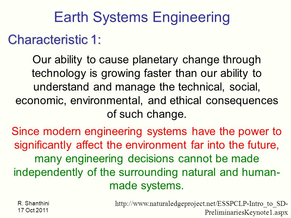 R. Shanthini 17 Oct 2011 Our ability to cause planetary change through technology is growing faster than our ability to understand and manage the tech