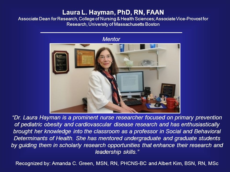 Laura L. Hayman, PhD, RN, FAAN Associate Dean for Research, College of Nursing & Health Sciences; Associate Vice-Provost for Research, University of M