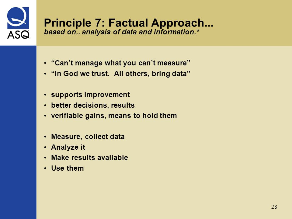 28 Principle 7: Factual Approach... based on..