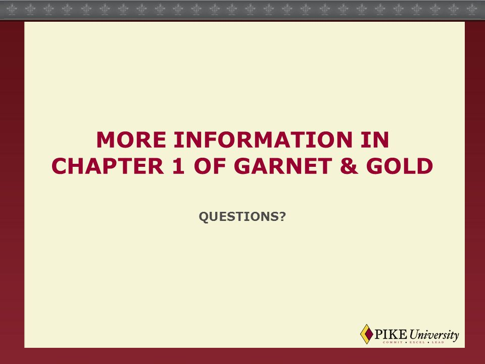 MORE INFORMATION IN CHAPTER 1 OF GARNET & GOLD QUESTIONS?