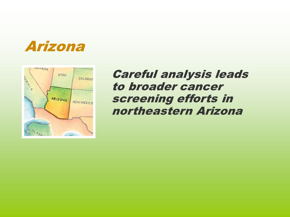 Arizona Careful analysis leads to broader cancer screening efforts in northeastern Arizona