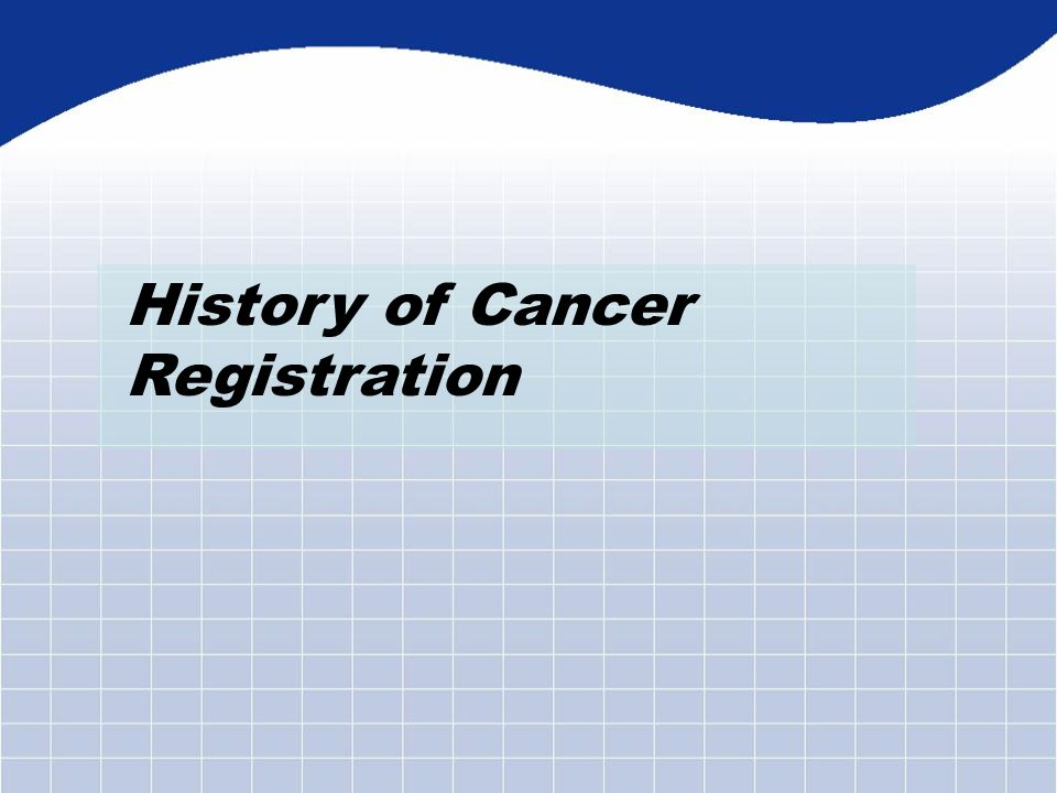 History of Cancer Registration