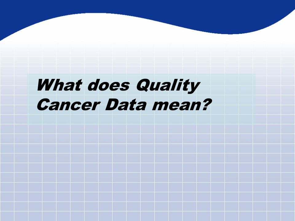 What does Quality Cancer Data mean