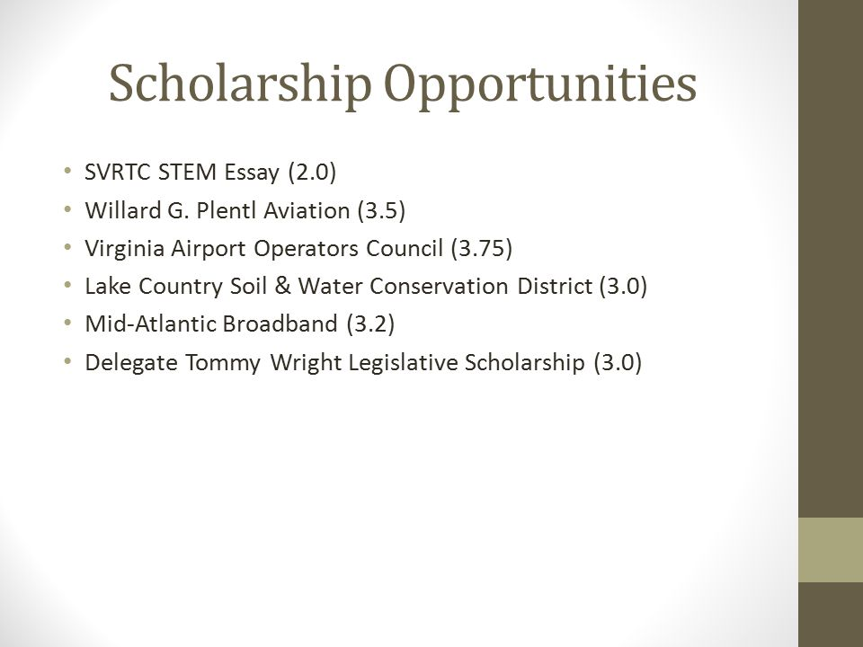 Scholarship Opportunities SVRTC STEM Essay (2.0) Willard G.