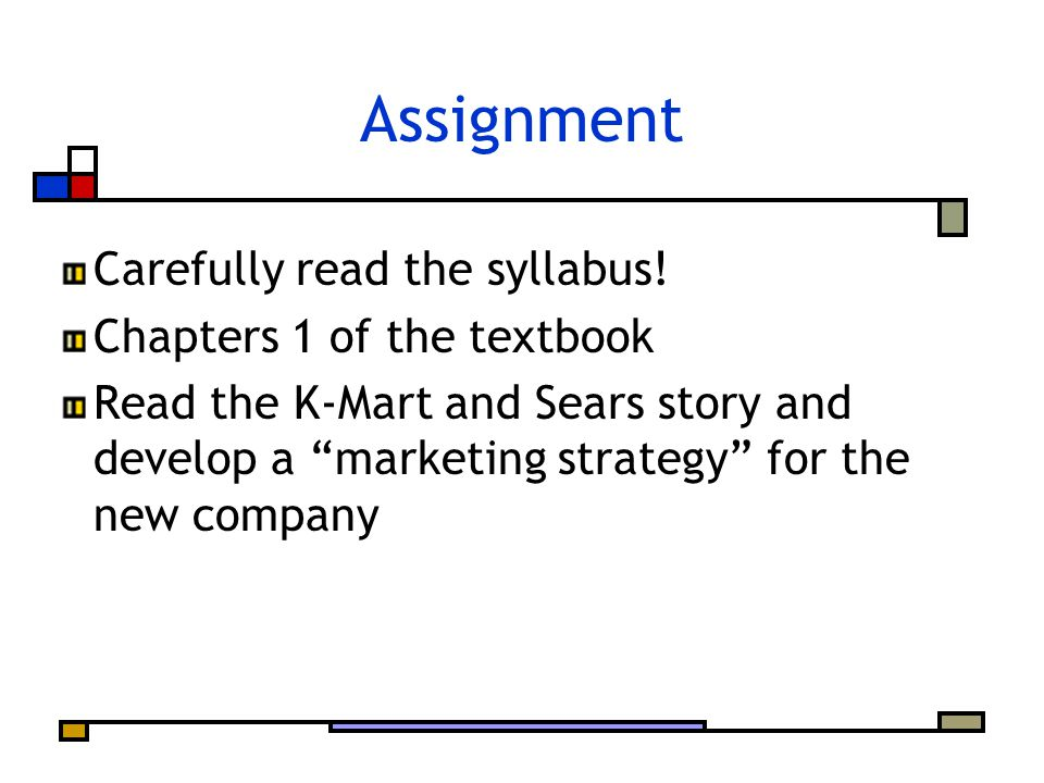 Assignment Carefully read the syllabus.