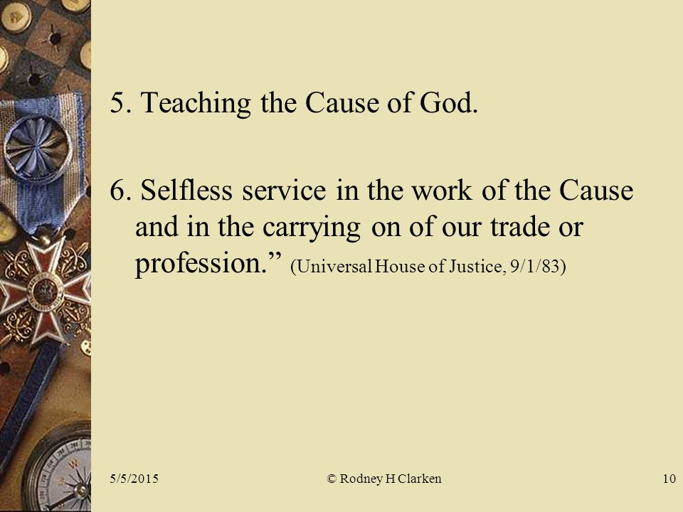 5. Teaching the Cause of God. 6.