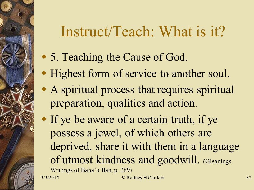 Instruct/Teach: What is it.  5. Teaching the Cause of God.
