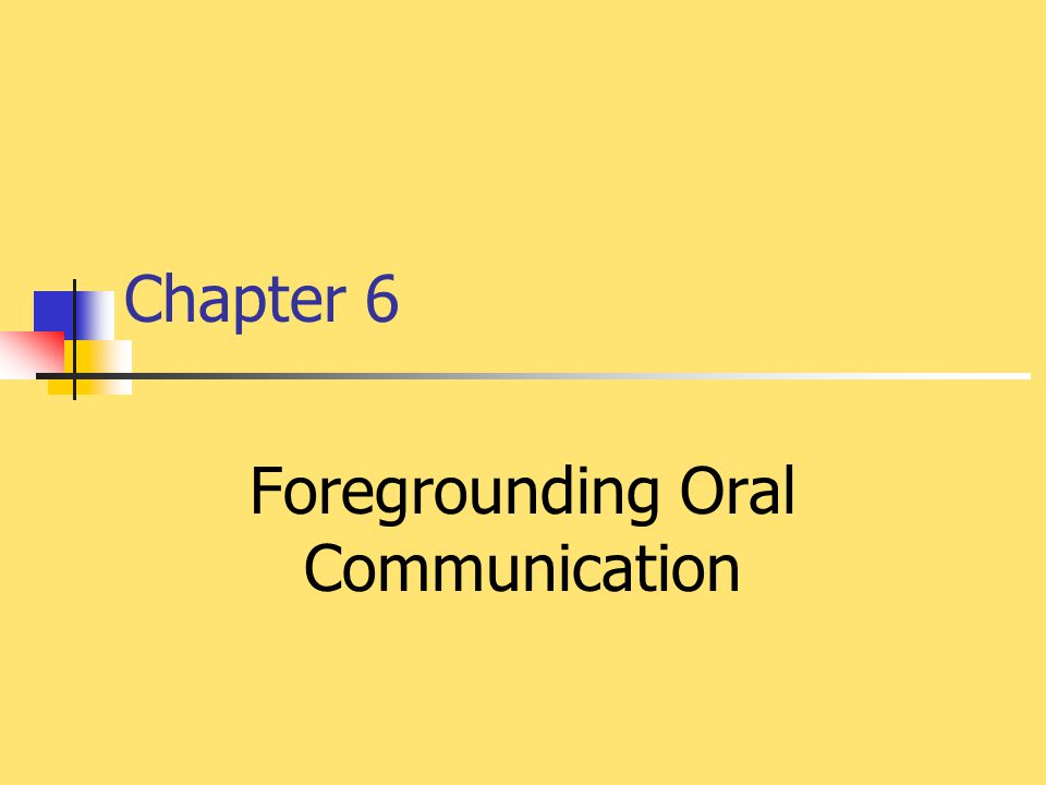 Chapter 6 Foregrounding Oral Communication