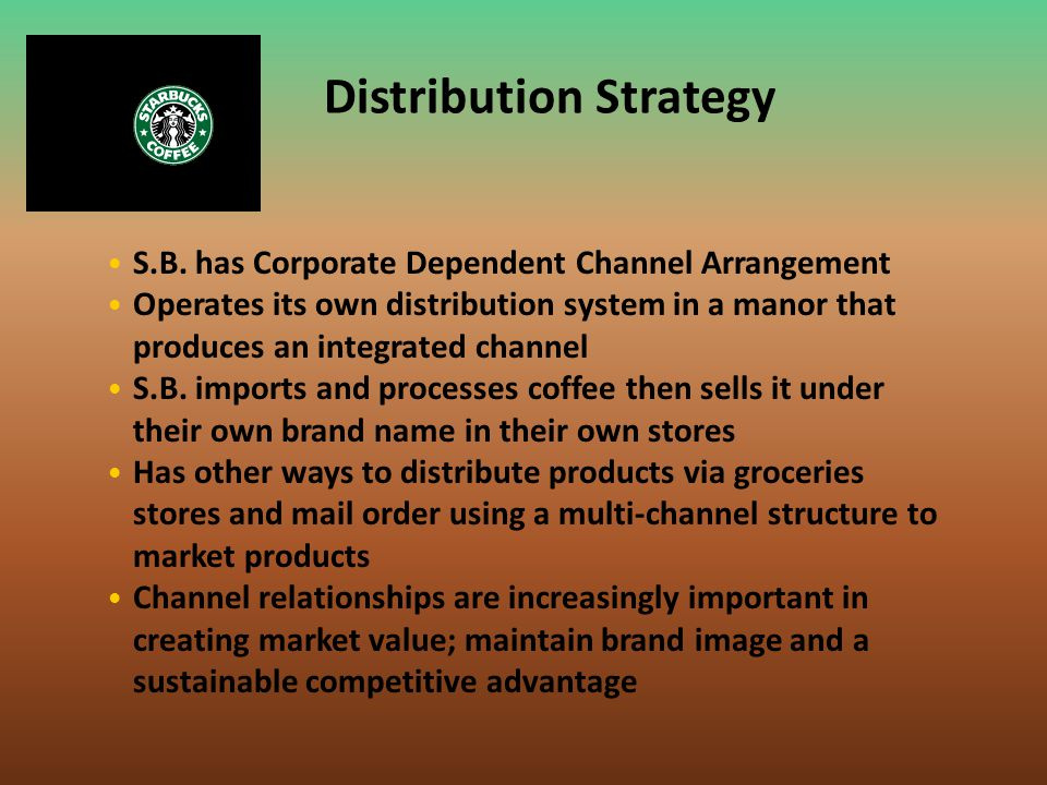 S.B. has Corporate Dependent Channel Arrangement Operates its own distribution system in a manor that produces an integrated channel S.B. imports and
