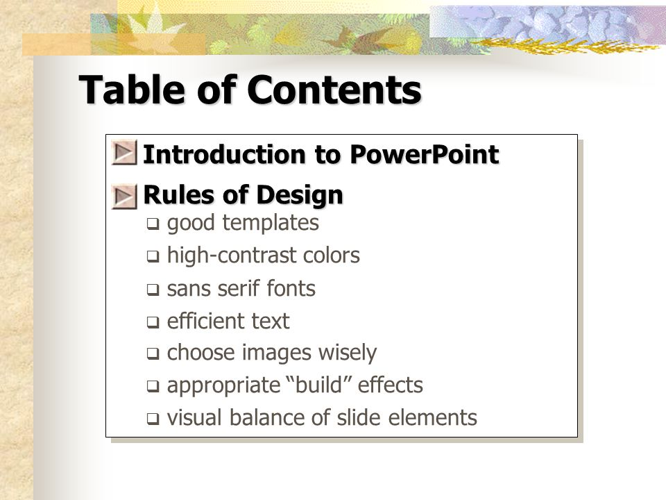 PowerPoint™ The Rules of Design Copyright © 2003 by The McGraw-Hill Companies.