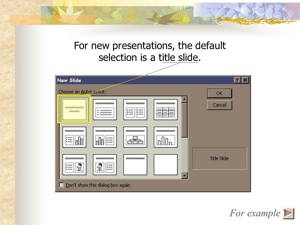 The AutoLayout menu appears automatically. Use it to choose the kind of slide you need.