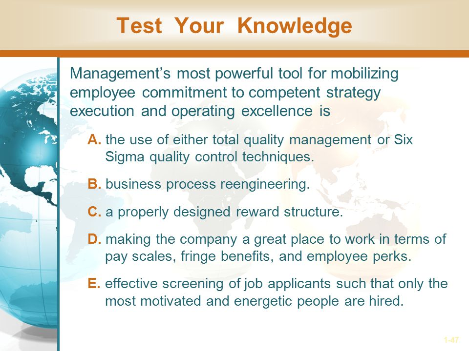 1-47 Test Your Knowledge Management's most powerful tool for mobilizing employee commitment to competent strategy execution and operating excellence i