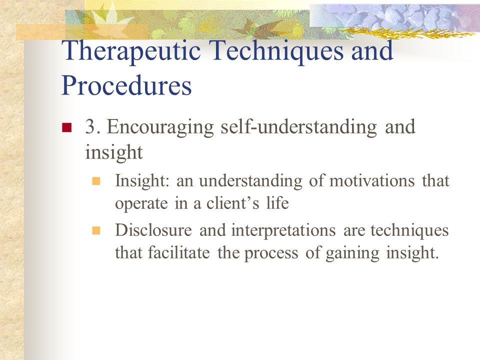 Therapeutic Techniques and Procedures 3.