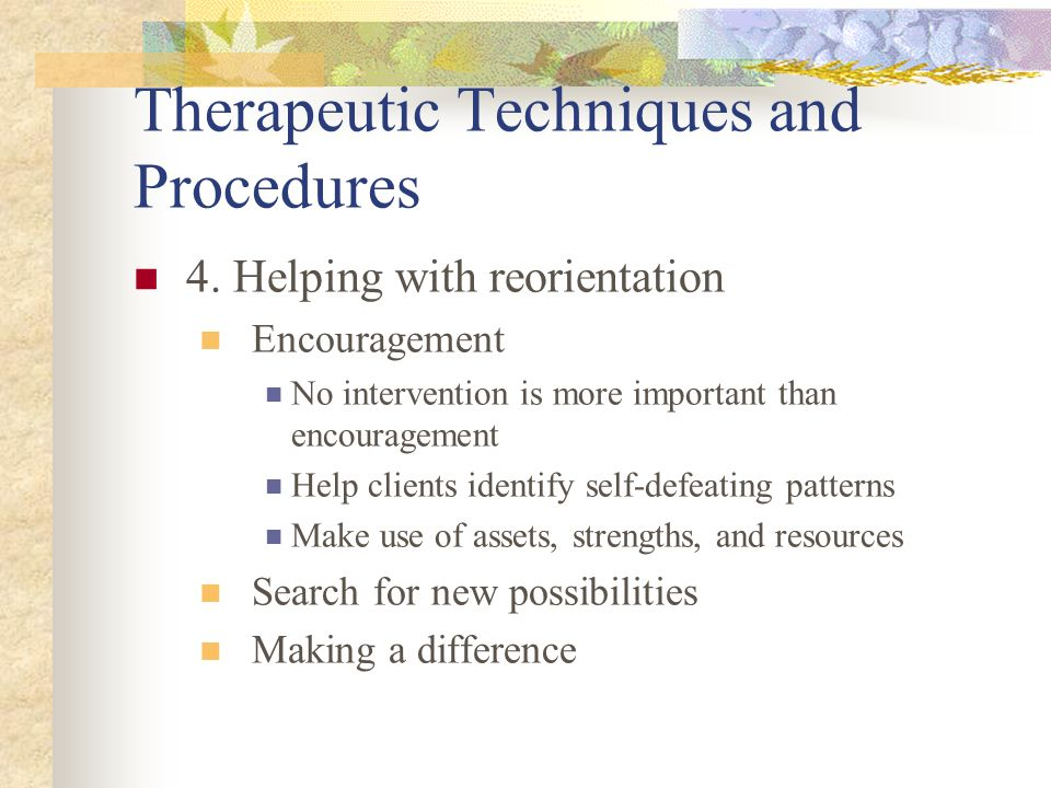 Therapeutic Techniques and Procedures 4.