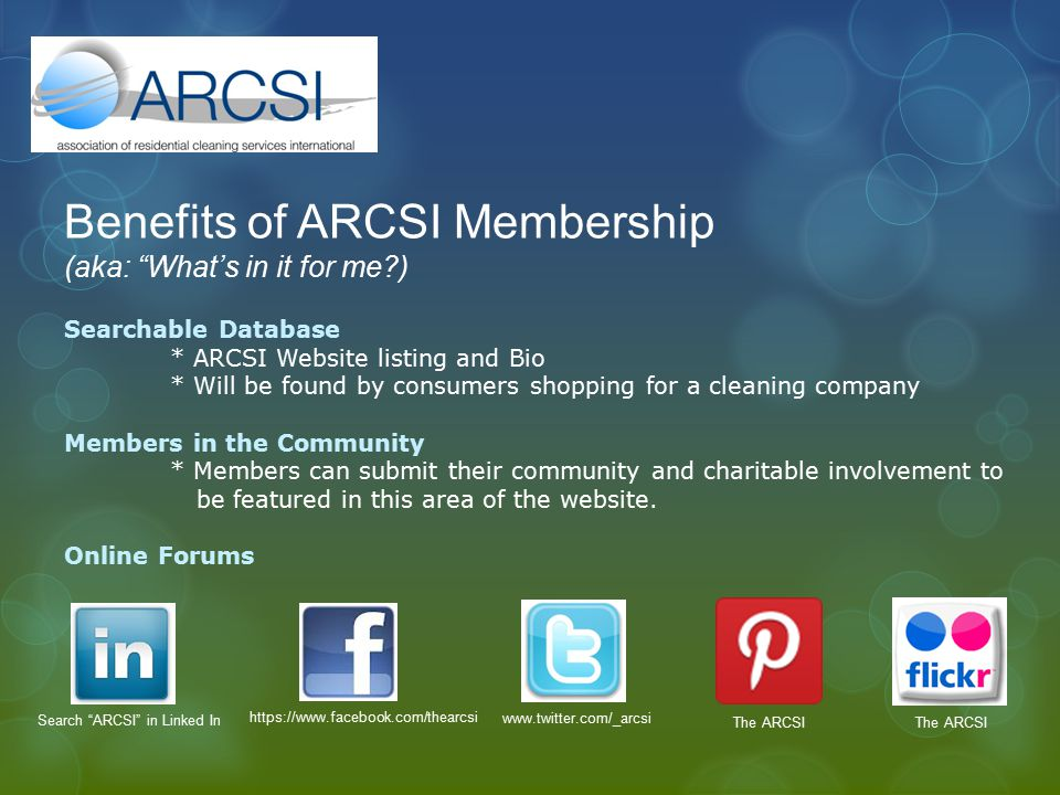 "Benefits of ARCSI Membership (aka: ""What's in it for me?) Searchable Database * ARCSI Website listing and Bio * Will be found by consumers shopping fo"