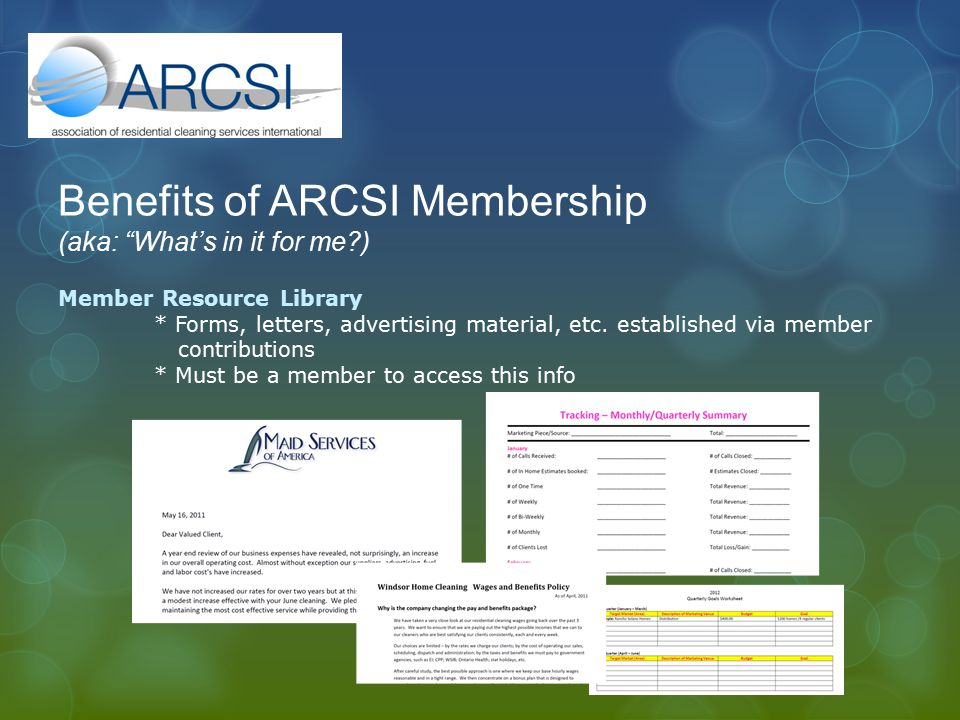 "Benefits of ARCSI Membership (aka: ""What's in it for me?) Member Resource Library * Forms, letters, advertising material, etc. established via member"