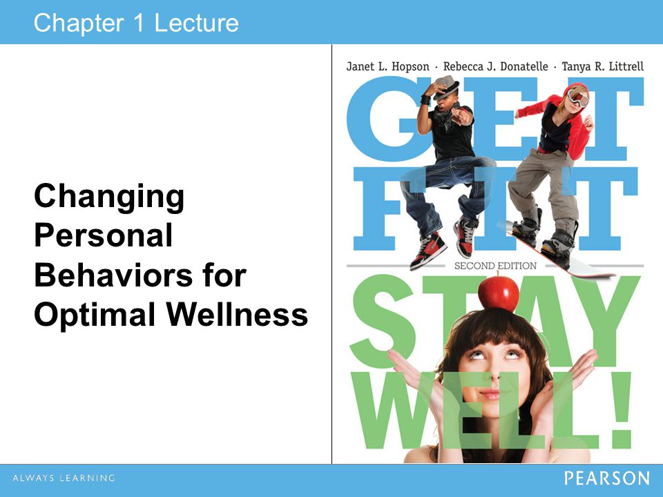 Chapter 1 Lecture Changing Personal Behaviors for Optimal Wellness