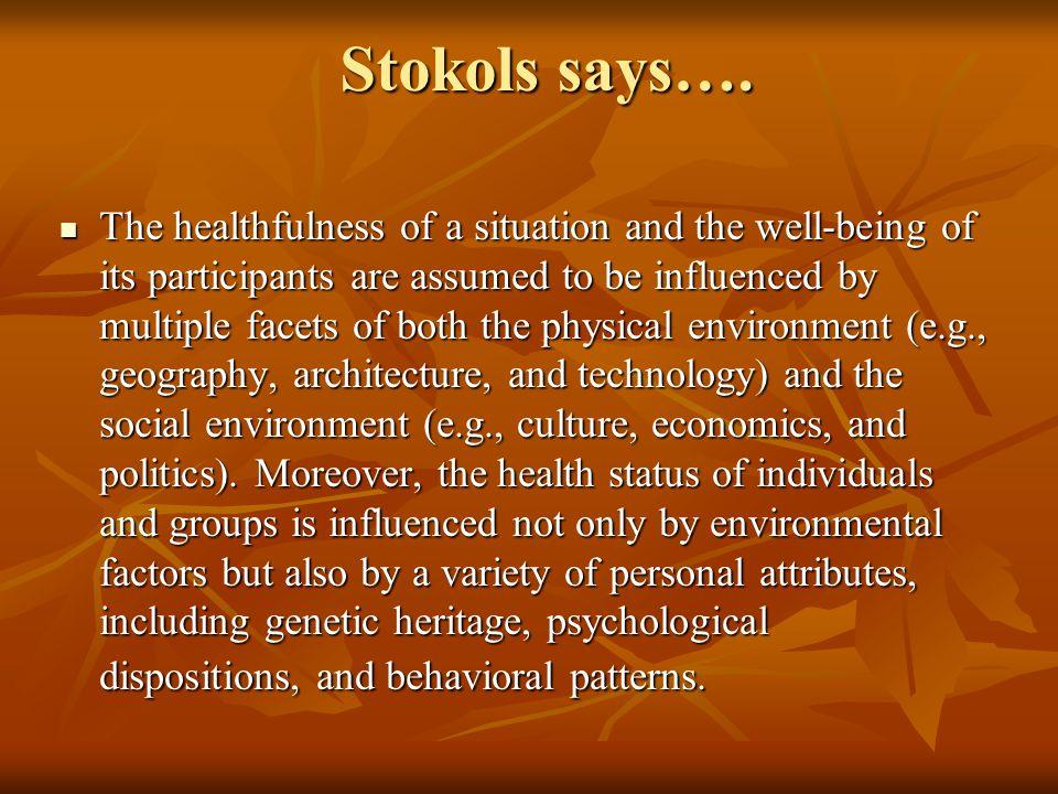 Stokols says….