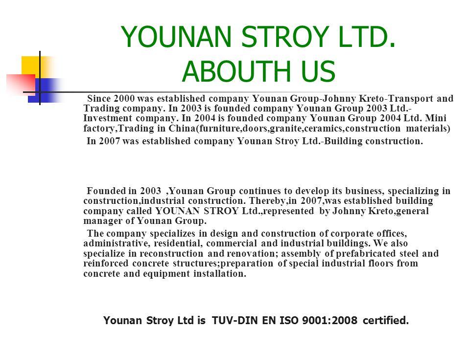 Y O U N A N S T R O Y LTD. CONSTRUCTION DESIGN INVESTMENT