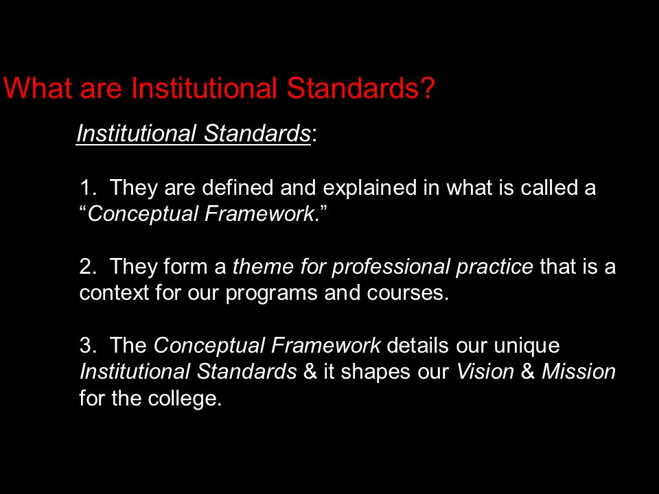 What are Institutional Standards. Institutional Standards: 1.
