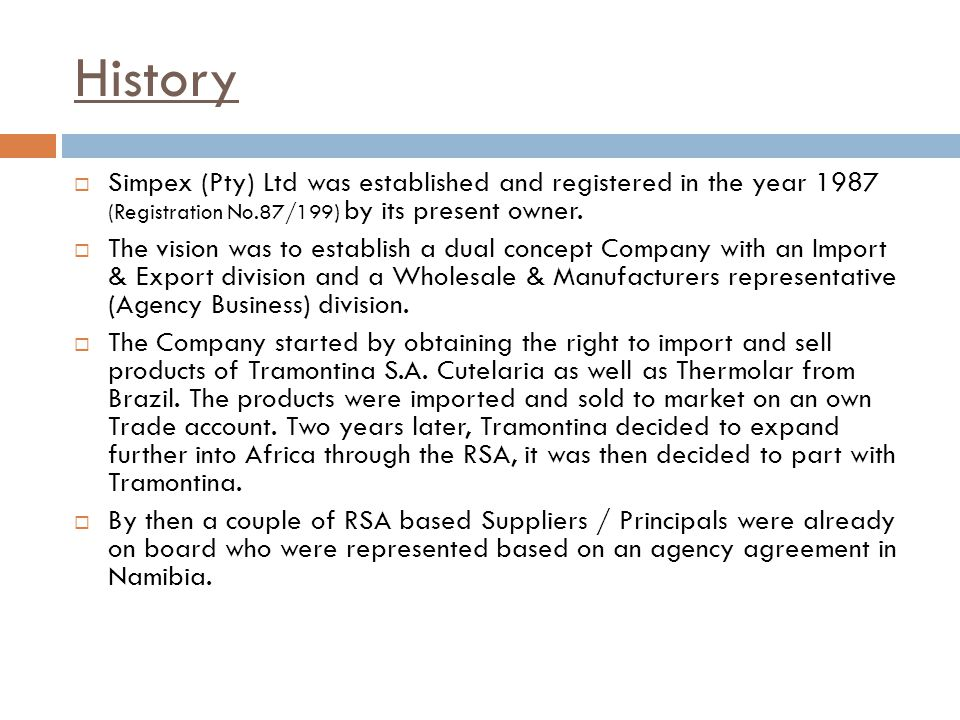 History  Simpex (Pty) Ltd was established and registered in the year 1987 (Registration No.87/199) by its present owner.