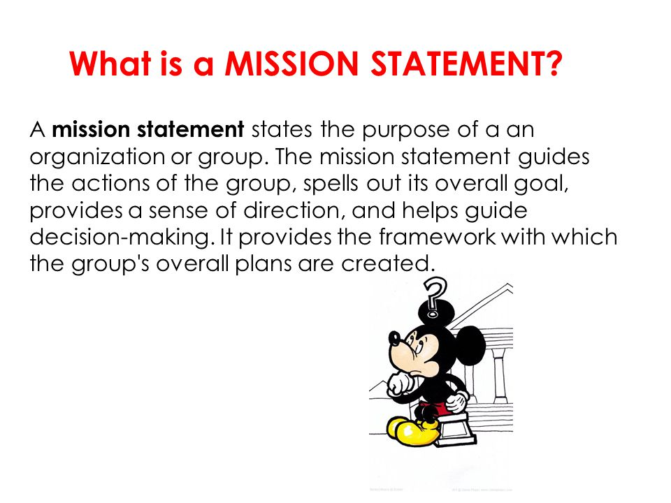 A mission statement states the purpose of a an organization or group.