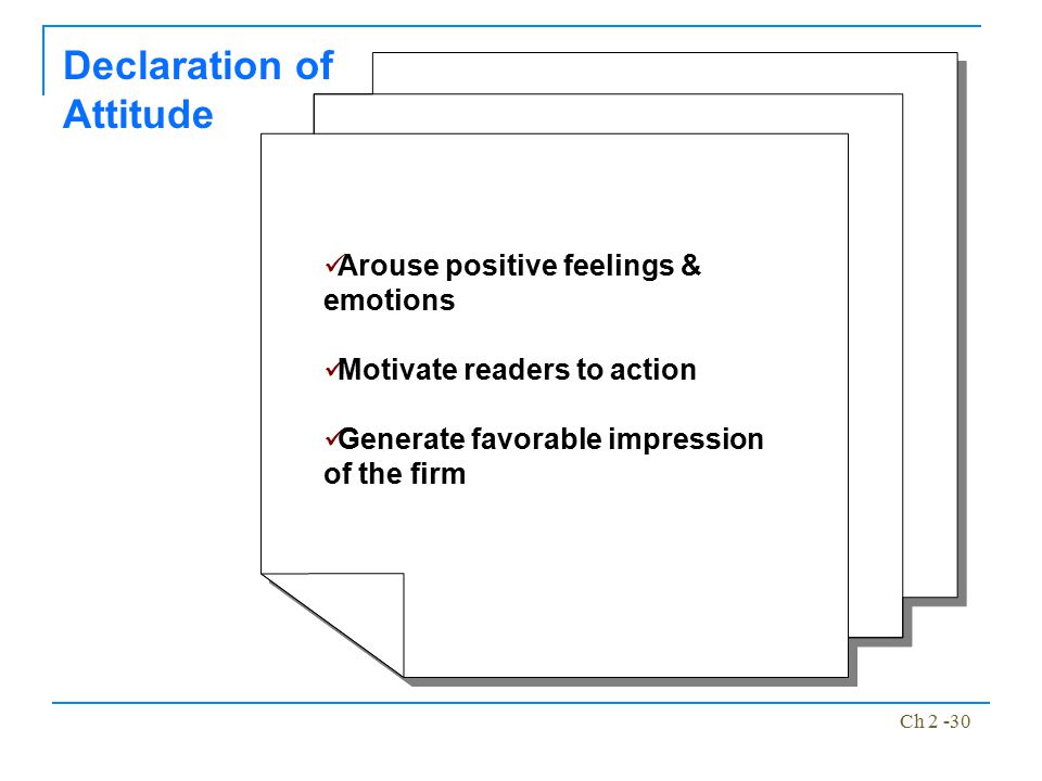 Ch 2 -30 Arouse positive feelings & emotions Motivate readers to action Generate favorable impression of the firm Arouse positive feelings & emotions