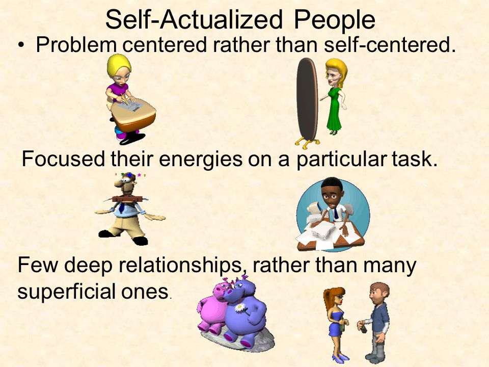 Self-Actualization These are the qualities that make up a mature adult.