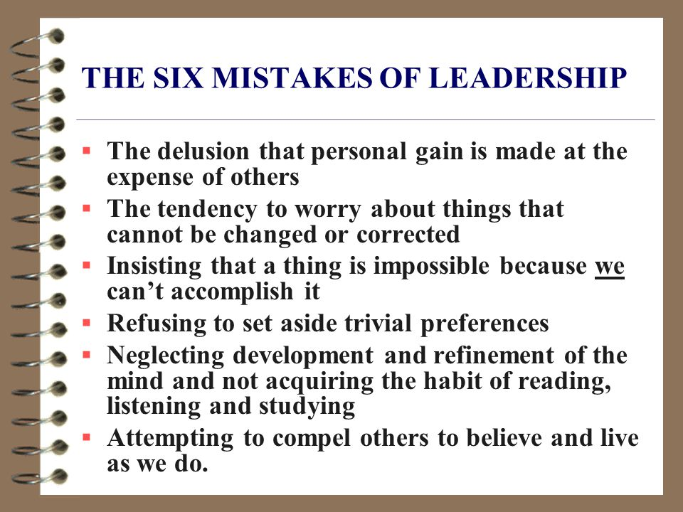 Leaders are ethical People will not follow a leader if they don't trust that person.