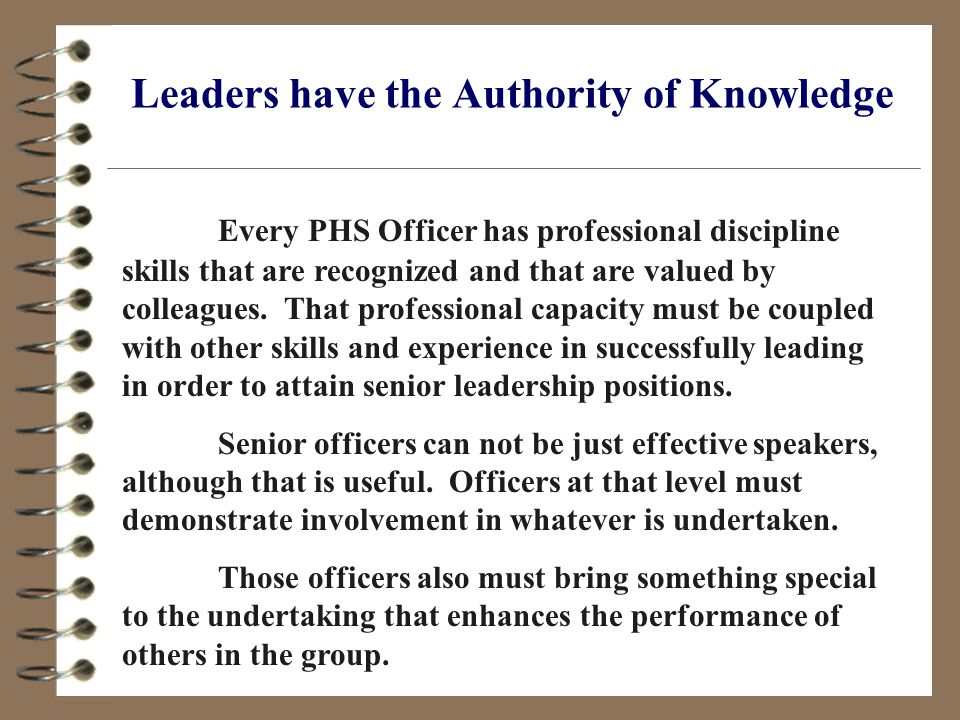 Leaders are Visionaries Leaders have the capacity to visualize ideas that other officers may view as ordinary and must be able to rearrange them so that they are challenging These visualizations should draw simplicity out of complexity and clarity out of obscurity.