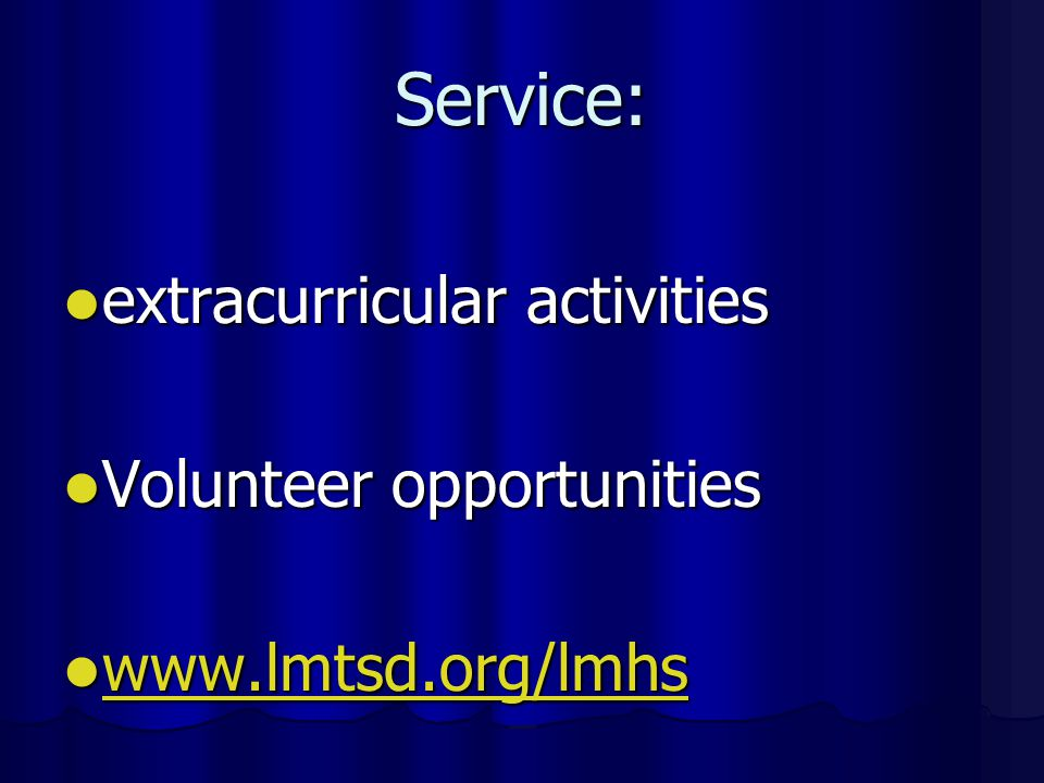 Service: extracurricular activities extracurricular activities Volunteer opportunities Volunteer opportunities www.lmtsd.org/lmhs www.lmtsd.org/lmhs www.lmtsd.org/lmhs